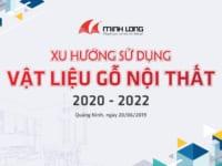 Hội thảo Xu hướng sử dụng vật liệu gỗ nội thất 2020 – 2022