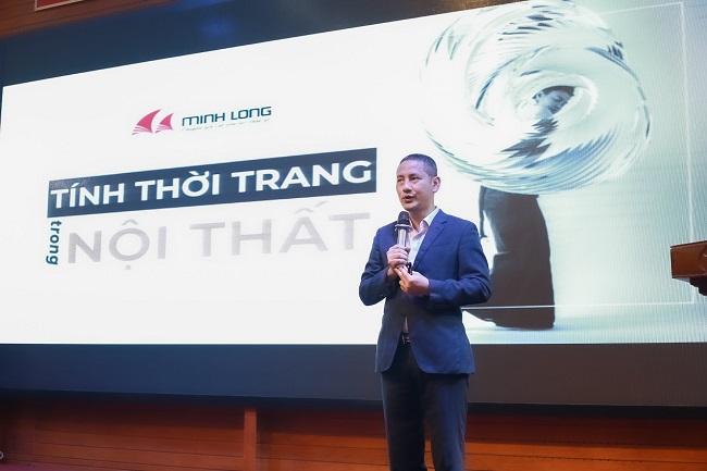 Tổng giám đốc Gỗ Minh Long Nguyễn Minh Cương chia sẻ tính thời trang trong nội thất dưới góc nhìn hoàn thiện.